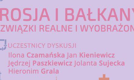 Debata: Rosja i Bałkany. Związki realne i wyobrażone