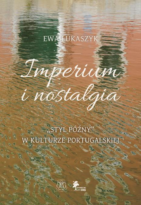"""Imperium i nostalgia. """"Styl późny"""" w kulturze portugalskiej okładka"""