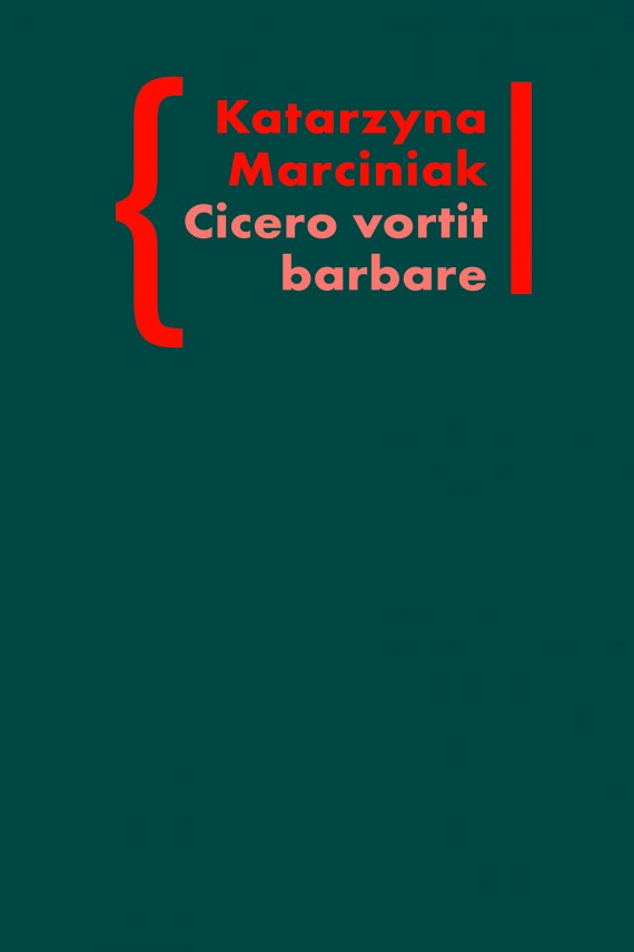 Cicero vortit barbare. Przekłady mówcy jako narzędzie manipulacji ideologicznej okładka