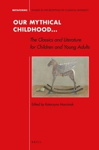 Our Mythical Childhood... : The Classics and Literature for Children and Young Adults okładka