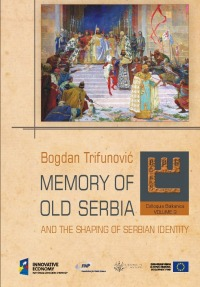 Memory of Old Serbia and the Shaping of Serbian Identity okładka