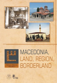 Macedonia: Land, Region, Borderland okładka