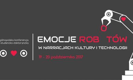 """CFP: """"Emocje Robotów w narracjach kultury i technologii"""", 19–20 października, Kraków"""