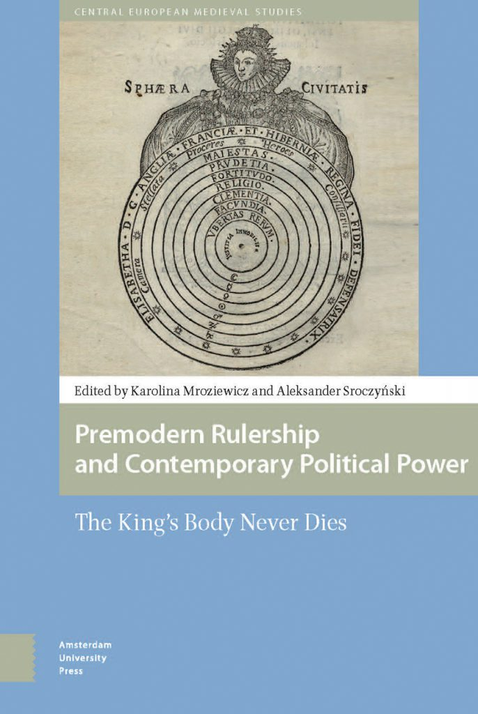 Premodern Rulership and Contemporary Political Power. The King's Body Never Dies okładka