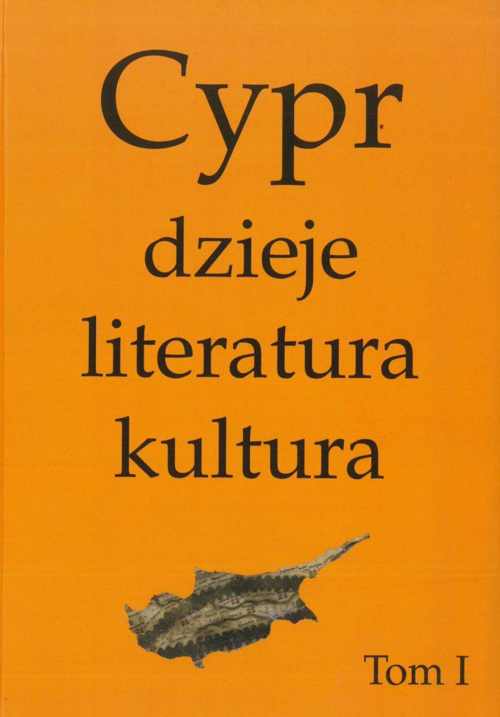 Cypr. Dzieje, literatura, kultura. T. I okładka