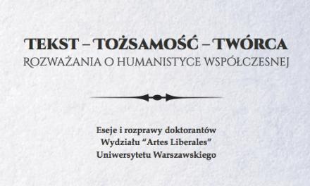 Tekst – Tożsamość – Twórca. Rozważania o humanistyce współczesnej
