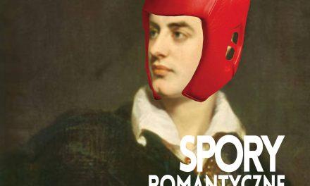 """Konferencja: """"Spory romantyczne i spory o romantyzm (dawne i nowe)"""""""