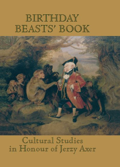 Birthday Beasts' Book. Where Human Roads Cross Animal Trails... Cultural Studies in Honour of Jerzy Axer okładka