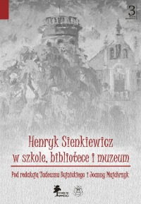Sienkiewicz w szkole, bibliotece i muzeum. Okładka