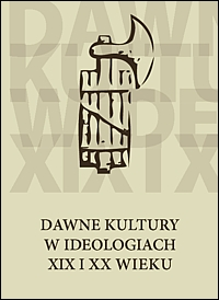 Dawne kultury w ideologiach XIX i XX wieku okładka