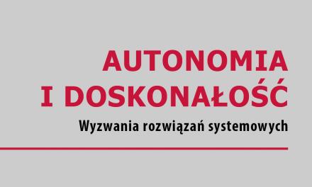 """31 stycznia: """"Autonomia i doskonałość. Wyzwania rozwiązań systemowych"""""""