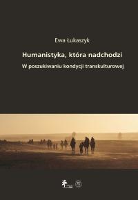 Book Cover: Humanistyka, która nadchodzi. W poszukiwaniu kondycji transkulturowej