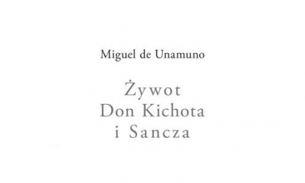 """Pierwsze polskie wydanie """"Żywota Don Kichota i Sancza"""""""