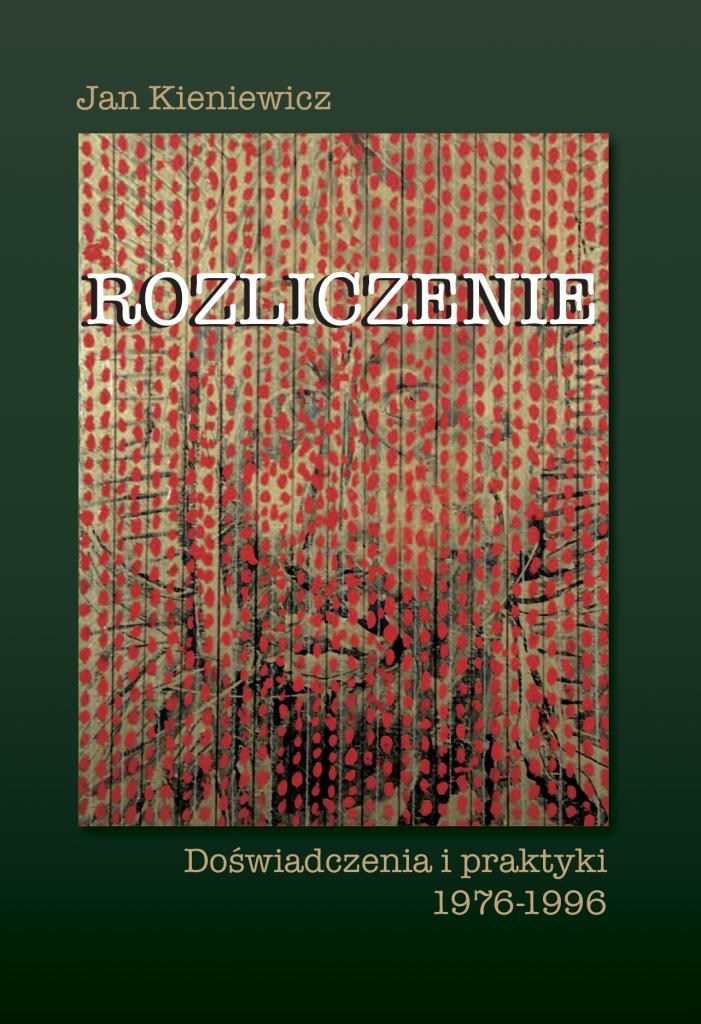 Book Cover: Rozliczenie. Doświadczenia i praktyki 1976–1996