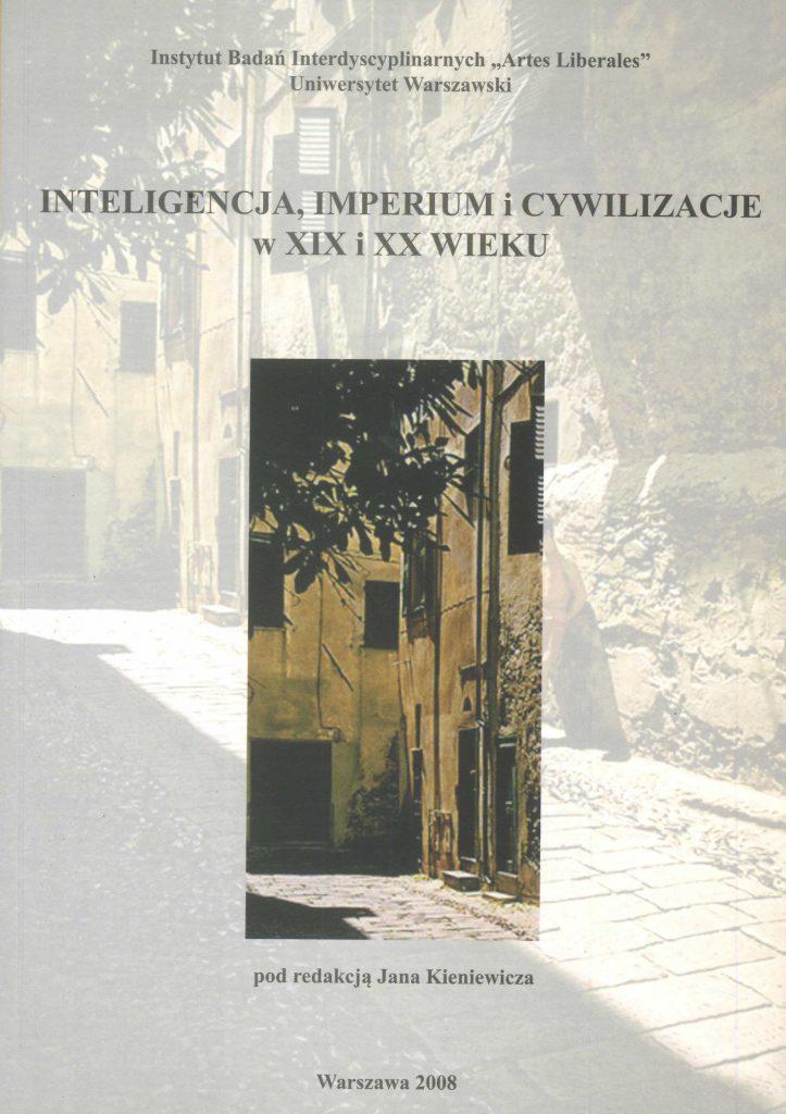 Inteligencja, imperium i cywilizacje w XIX i XX wieku okładka