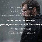"""13 marca: """"Jesień superbohaterów"""", wykład Kai Klimek"""
