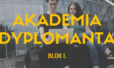 Akademia dyplomanta (blok I)