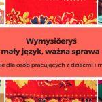 """""""Wymysiöeryś – mały język, ważna sprawa"""""""