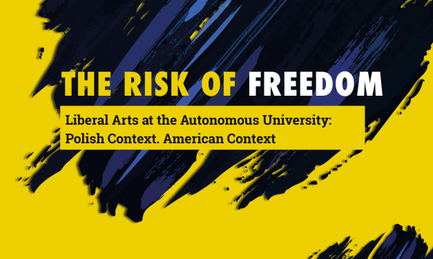 "15 czerwca. Konferencja: ""The Risk of Freedom. Liberal Arts at the Autonomous University…"""