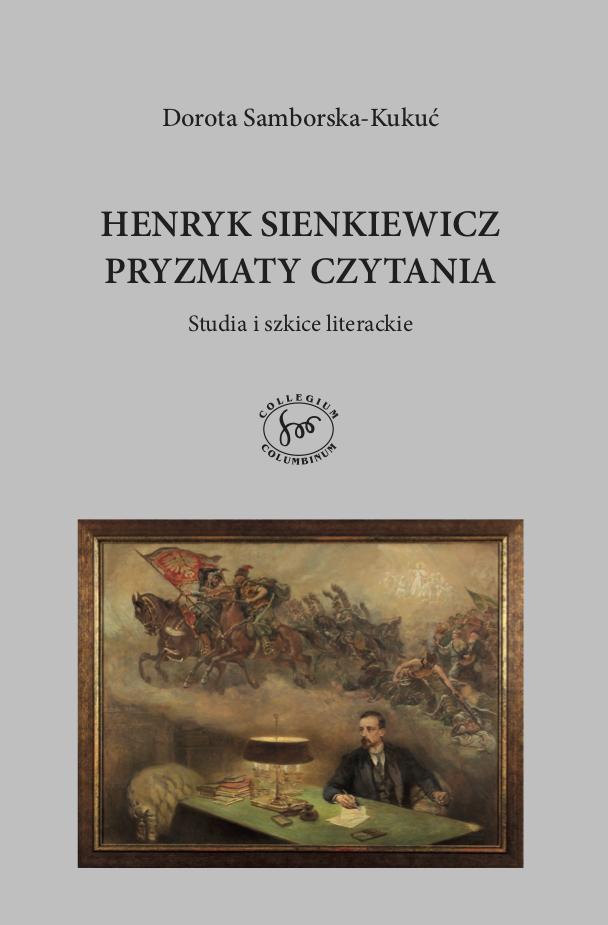 Book Cover: Henryk Sienkiewicz - pryzmaty czytania. Studia i szkice literackie