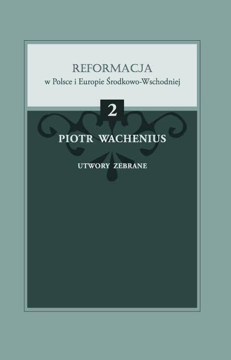 Book Cover: Piotr Wachenius. Utwory zebrane