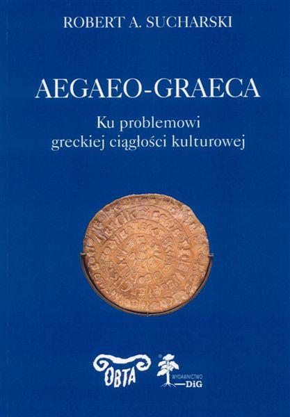 Book Cover: AEGAEO – GRAECA. Ku problemowi greckiej ciągłości kulturowej