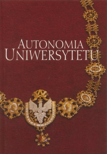 Autonomia uniwersytetu. Jej przyjaciele i wrogowie