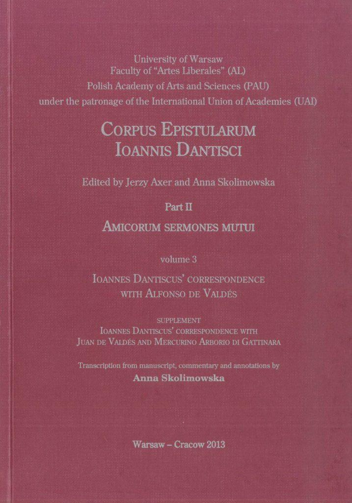 Book Cover: Epistulae Alphonsi Valdesii et Ioannis Dantisci (Ioannes Dantiscus' Correspondence with Alfonso Valdés)