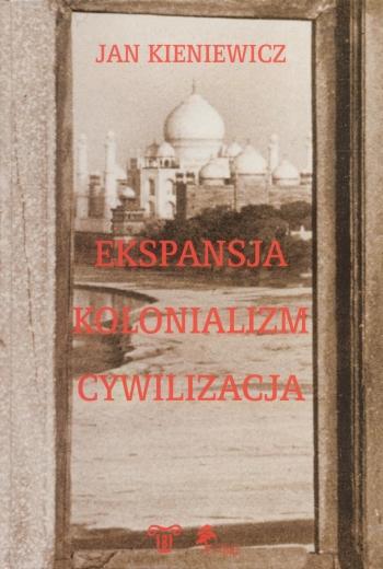 Ekspansja. Kolonializm. Cywilizacja