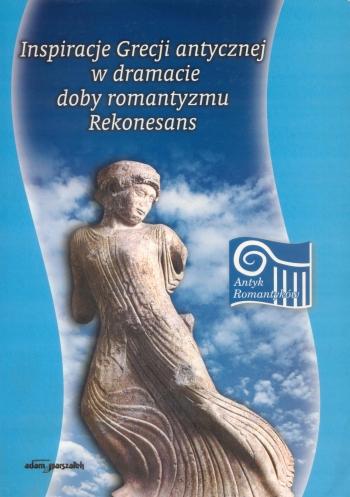 Book Cover: Inspiracje Grecji antycznej w dramacie doby romantyzmu. Rekonesans