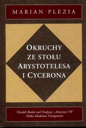 Book Cover: Okruchy ze stołu Arystotelesa i Cycerona. Studia i szkice