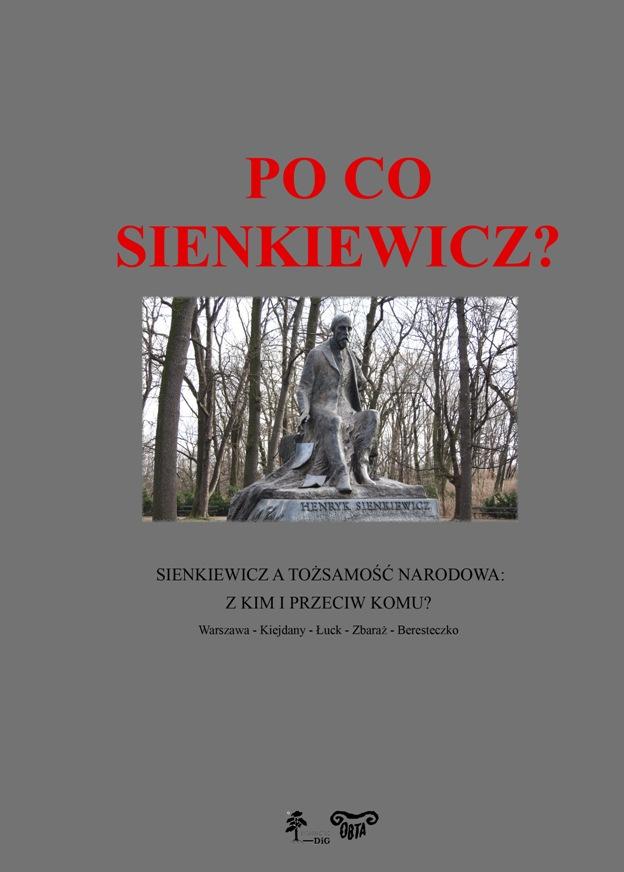 Po co Sienkiewicz? Sienkiewicz a tożsamość narodowa: z kim i przeciw komu? Warszawa – Kiejdany – Łuck – Zbaraż – Beresteczko okładka
