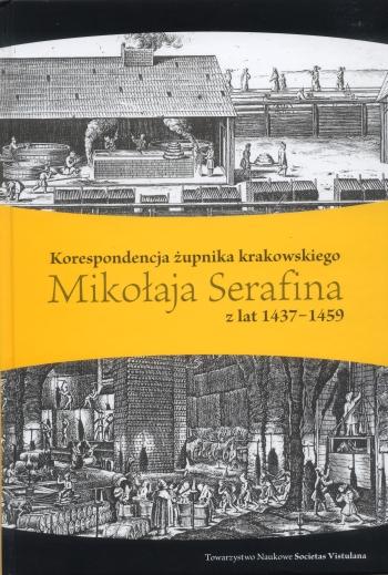Korespondencja żupnika krakowskiego Mikołaja Serafina z lat 1437-1459 okładka