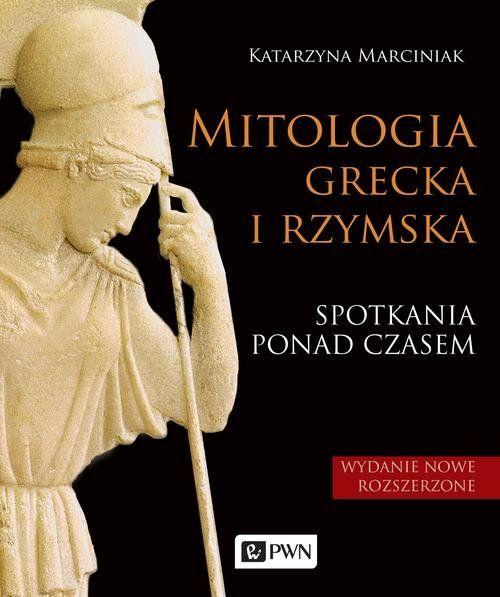 Book Cover: Mitologia grecka i rzymska. Spotkania ponad czasem