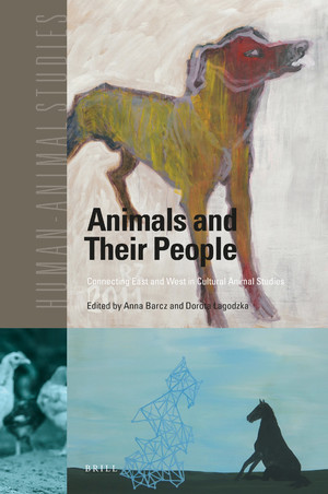 Book Cover: Animals and Their People. Connecting East and West in Cultural Animal Studies