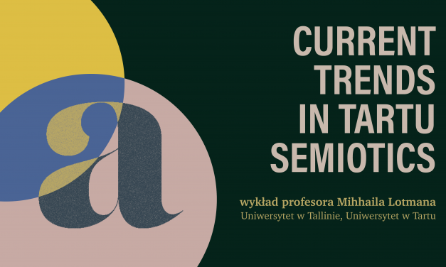 Mihhail Lotman: Current trends in Tartu semiotics