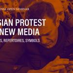 Russian Protest and New Media: Discourses, Repertoires, Symbols