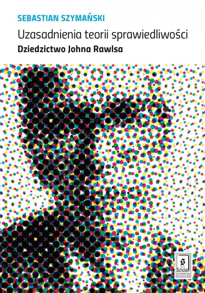 Book Cover: Uzasadnienia teorii sprawiedliwości. Dziedzictwo Johna Rawlsa