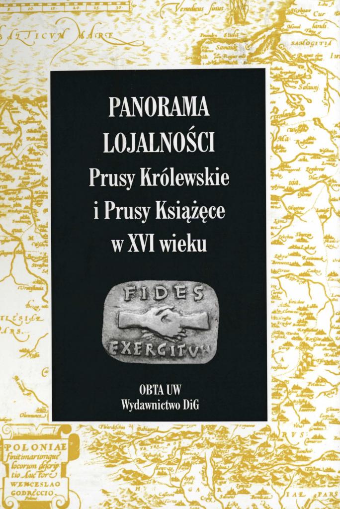 Book Cover: Panorama lojalności. Prusy Królewskie i Prusy Książęce w XVI wieku