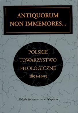 Book Cover: Antiquorum non immemores. Polskie Towarzystwo Filologiczne 1893–1993
