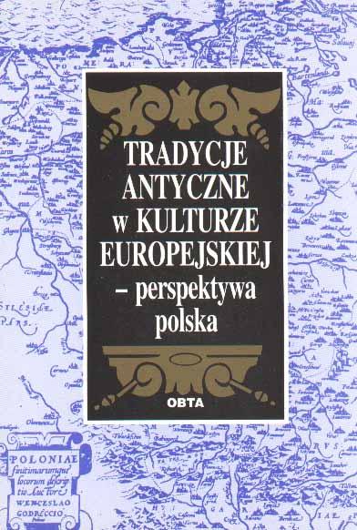 Book Cover: Tradycje antyczne w kulturze europejskiej – perspektywa polska