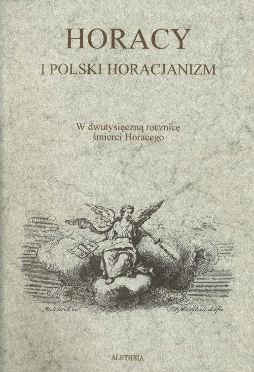 Book Cover: Horacy i polski horacjanizm. W dwutysięczną rocznicę śmierci Horacego