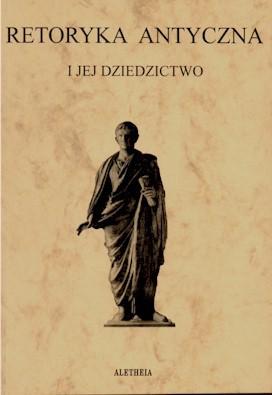 Book Cover: Retoryka antyczna i jej dziedzictwo