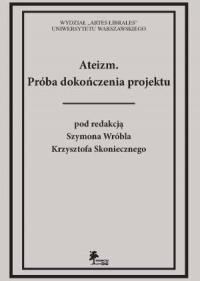 Book Cover: Ateizm. Próba dokończenia projektu