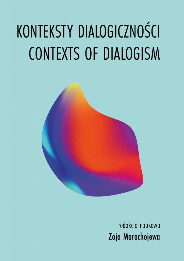 Book Cover: Konteksty dialogiczności. Contexts of Dialogism