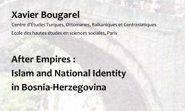 "Xavier Bougarel: ""After Empires:
