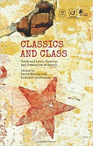 Book Cover: Classics and Class. Greek and Latin Classics and Communism at School