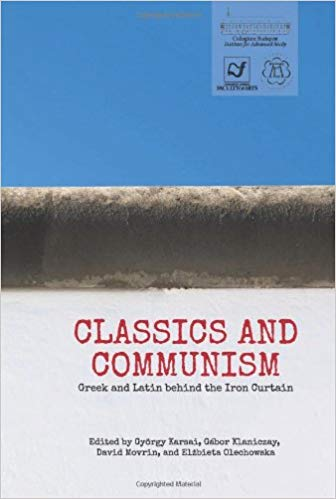 Book Cover: Classics and Communism. Greek and Latin behind the Iron Curtain