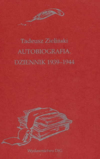 Book Cover: Tadeusz Zieliński. Autobiografia. Dziennik 1939–1944