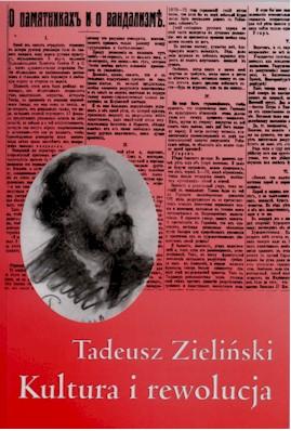 Book Cover: Tadeusz Zieliński. Kultura i rewolucja. Publicystyka z lat 1917–1922